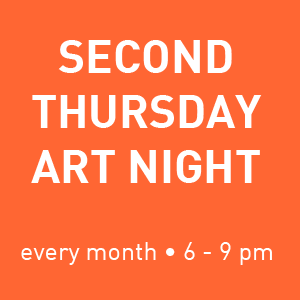 Second Thursday Art Night: Every month 6 - 9 pm